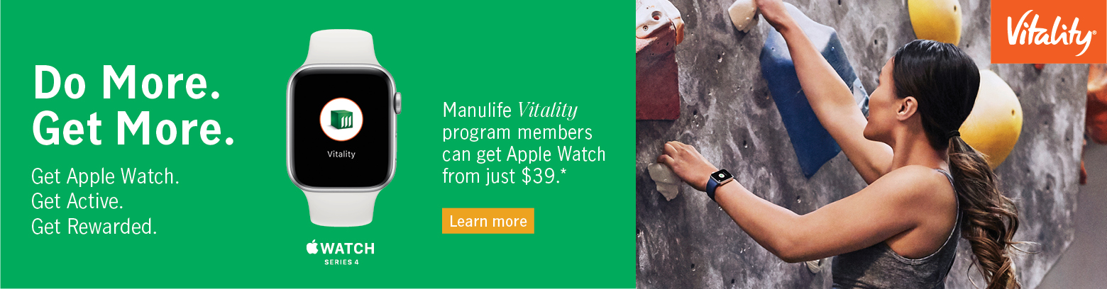 Manulife Vitality program members can get Apple Watch from just $39.* Learn more.
