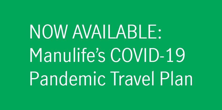 Now available : Manulife's COVID-19 Pandemic Travel Plan